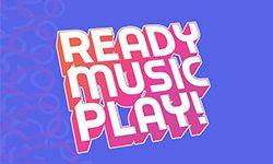 READY MUSIC PLAY!